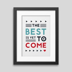 Affiche encadrée The best is yet to come demo_6 3